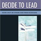 Ebook 978-1475813043 Decide to Lead: Building Capacity and Leveraging Change through Decision-Mak