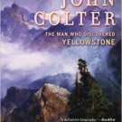 Ebook 978-1442262829 The Mystery of John Colter: The Man Who Discovered Yellowstone