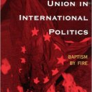 Ebook 978-0742500235 The European Union in International Politics: Baptism by Fire (The New Inter
