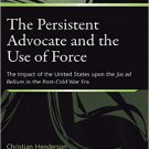 Ebook 978-1409401735 The Persistent Advocate and the Use of Force: The Impact of the United State
