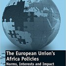 Ebook 978-1409400981 The European Union's Africa Policies: Norms, Interests and Impact