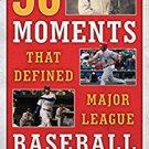 Ebook 978-1442260542 50 Moments That Defined Major League Baseball