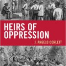 Ebook 978-1442208155 Heirs of Oppression: Racism and Reparations (Studies in Social, Political, a