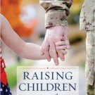 Ebook 978-1442227484 Raising Children in the Military (Military Life)