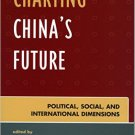Ebook 978-0742553972 Charting China's Future: Political, Social, and International Dimensions