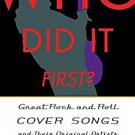 Ebook 978-1442233218 Who Did It First?: Great Rock and Roll Cover Songs and Their Original Artist