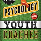Ebook 978-1442217157 Sport Psychology for Youth Coaches: Developing Champions in Sports and Life