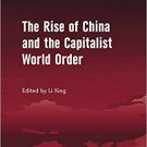 Ebook 978-0754679134 The Rise of China and the Capitalist World Order (The International Politica