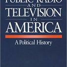 Ebook 978-0803954069 Public Radio and Television in America: A Political History