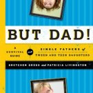 Ebook 978-1442212671 But Dad!: A Survival Guide for Single Fathers of Tween and Teen Daughters