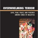 Ebook 978-0742553293 Overwhelming Terror: Love, Fear, Peace, and Violence among Semai of Malaysia