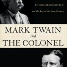 Ebook 978-1442212268 Mark Twain and the Colonel: Samuel L. Clemens, Theodore Roosevelt, and the A
