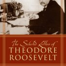 Ebook 978-0815411260 The Selected Letters of Theodore Roosevelt