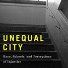 Ebook 978-0871547965 Unequal City: Race, Schools, and Perceptions of Injustice