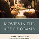 Ebook 978-1442241299 Movies in the Age of Obama: The Era of Post-Racial and Neo-Racist Cinema