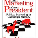 Ebook 978-0803951389 The Marketing of the President: Political Marketing as Campaign Strategy