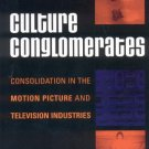 Ebook 978-0742540651 Culture Conglomerates: Consolidation in the Motion Picture and Television In