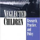 Ebook 978-0761918424 Neglected Children: Research, Practice, and Policy