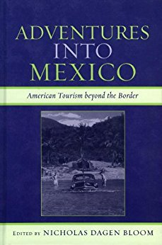 Ebook 978-0742537446 Adventures into Mexico: American Tourism beyond the Border (Jaguar Books on