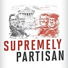 Ebook 978-1442266360 Supremely Partisan: How Raw Politics Tips the Scales in the United States Su