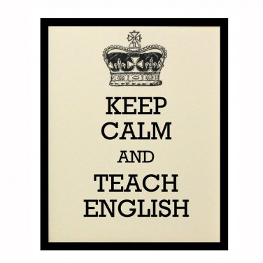Keep Calm and Teach English, 8 x 10 Art Print, Classic Decor, French Vanilla