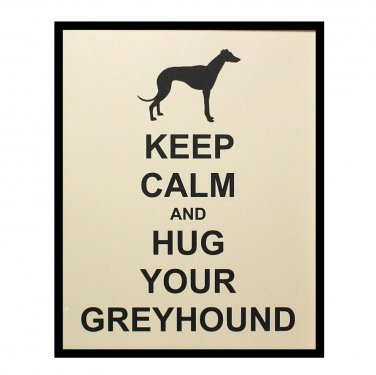 Greyhound Keep Calm 8 x 10 Art Print, Dog Silhouette Illustration, French Vanilla