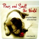 PAWS AND SMELL THE WORLD - DOG - BOOK - DANA THOMAS - BRAND NEW - PETS - ANIMALS