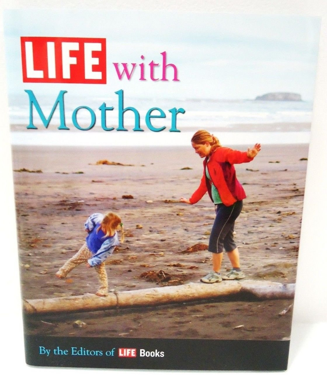 LIFE WITH MOTHERS - TIME - LIFE - BOOKS - PHOTOGRAPHS - BRAND NEW - MOTHER'S DAY