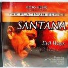 MOJO MUSIC - PLATINUM SERIES - SANTANA - EVIL WAYS - CD - NEW - ROCK - MUSIC