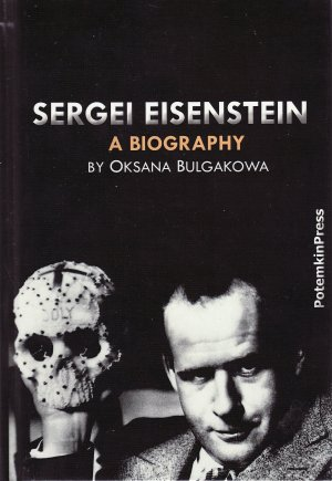 Oksana Bulgakowa: Sergei Eisenstein. A Biography [Softcover]