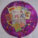 """18"""" TO A GREAT ASSISTANT MYLAR BALLOON FREE SHIPPING"""