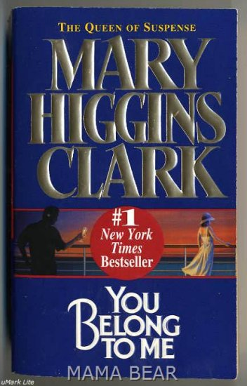 You Belong To Me by Mary Higgins Clark #1 New York Times Bestseller