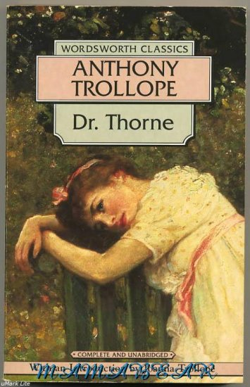 Dr. Thorne by Anthony Trollope   A Wordsworth Classic