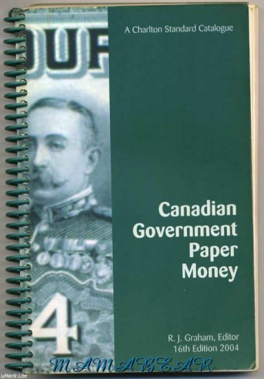 Canadian Government Paper Money 16th Edition