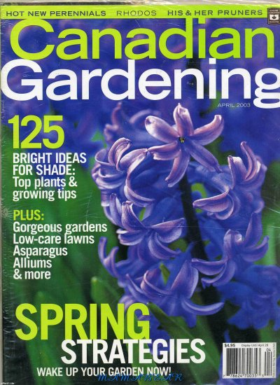 Canadian Gardening  Back Issue April 2003  Spring Strategies