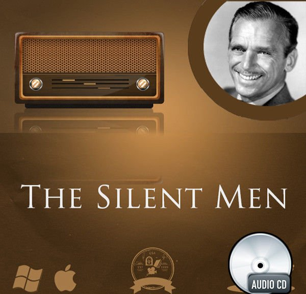 The Silent Men Old Time Radio Shows OTR Episodes Detective