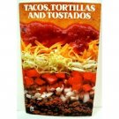 Tacos, Tortillas & Tostados Cookbook