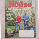 THIS OLD HOUSE MAGAZINE July August 2017 APPRENTICES Young Men Women Working TV