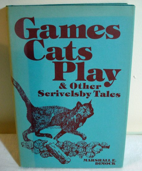 Games Cats Play Other Scrivelsby Tales Marshall E Dimock cm1033