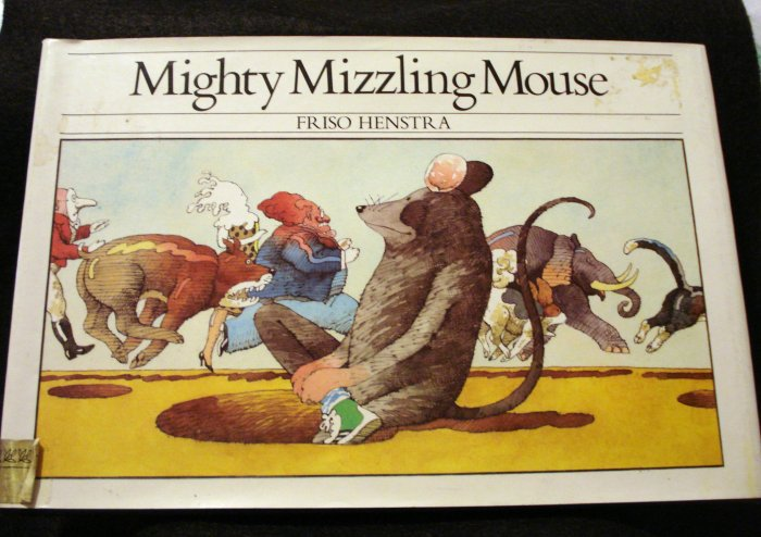 Mighty Mizzling Mouse by Friso Henstra 1st printing children's picture book near fine cm1247