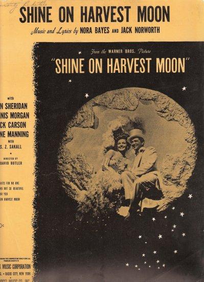 "Sheet Music ""SHINE ON HARVEST MOON""  Copyr. MCMXLI"