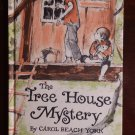 The Tree House Mystery by Carol Beach York