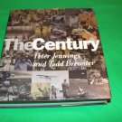 The Century by Peter Jennings and Todd Brewster First Edition November 1998