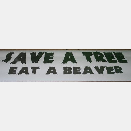 4x12 save a tree eat a beaver custom vinyl graphics
