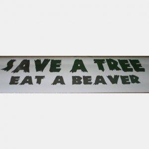 4x12 save a tree eat a beaver custom vinyl graphics