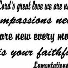 Lamentations 3:22-23, Vinyl Wall Art, Because of the Lord's Great Love We Are...