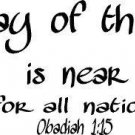 Obadiah 1:15, Vinyl Wall Art, the Day of the Lord Is Near for All Nations