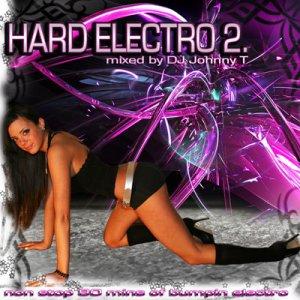HARD ELECTRO VOL. 2 mixed by DJ Johnny T