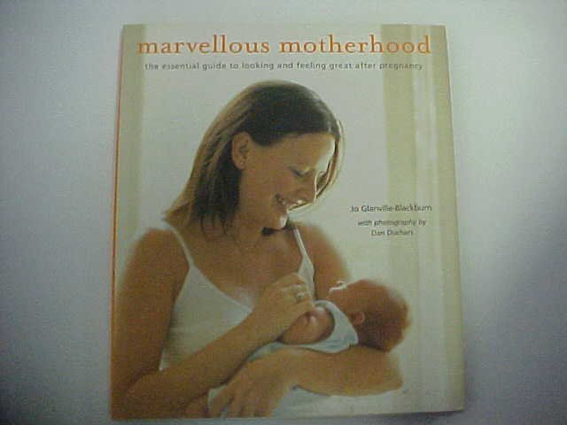 Marvellous Motherhood - Jo Glanville-Blackburn