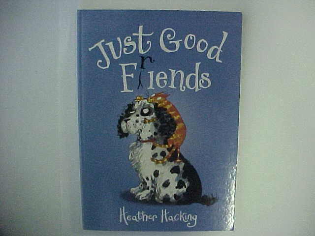 Just good friend - Heather Hacking